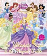 Disney Princess the Ultimate Guide to the Magical Worlds -- Hardback