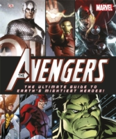 Avengers the Ultimate Guide to Earth's Mightiest Heroes! -- Hardback