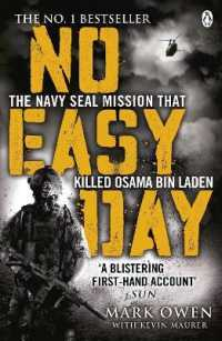 No Easy Day : The Only First-hand Account of the Navy Seal Mission That Killed Osama Bin Laden -- Paperback
