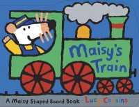 Maisy's Train -- Board book