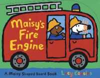 Maisy's Fire Engine -- Board book