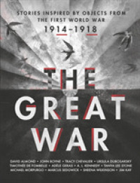 Great War : An Anthology of Stories Inspired by Objects from the First World War -- Hardback (English Language Edition)