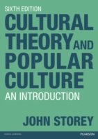 Cultural Theory and Popular Culture : An Introduction (6TH)