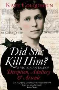 Did She Kill Him? : A Sensational Tale of Deception, Adultery and Arsenic -- Paperback