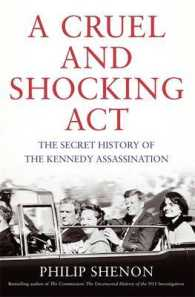 Cruel and Shocking Act : The Secret History of the Kennedy Assassination -- Hardback