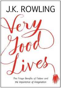 Very Good Lives : The Fringe Benefits of Failure and the Importance of Imagination -- Hardback