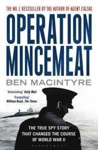 Operation Mincemeat : The True Spy Story That Changed the Course of World War II -- Paperback