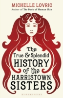 True and Splendid History of the Harristown Sisters -- Paperback (English Language Edition)