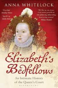 Elizabeth's Bedfellows : An Intimate History of the Queen's Court -- Paperback