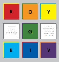 Roy G. Biv : An Exceedingly Surprising Book about Colour -- Hardback