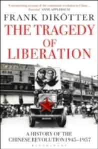 Tragedy of Liberation : A History of the Chinese Revolution 1945-1957 -- Paperback