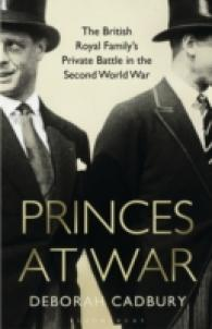 Princes at War : The British Royal Family's Private Battle in the Second World War -- Paperback (English Language Edition)