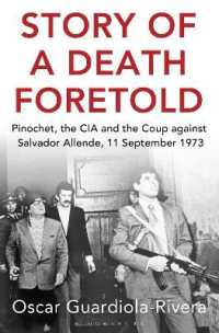 Story of a Death Foretold : Pinochet, the Cia and the Coup against Salvador Allende, 11 September 1973 -- Paperback