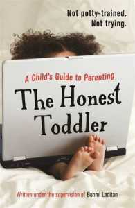Honest Toddler : A Child's Guide to Parenting -- Paperback