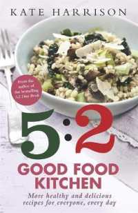5:2 Good Food Kitchen : More Healthy and Delicious Recipes for Everyone, Everyday -- Paperback