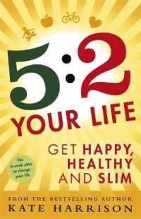 5:2 Your Life : Get Happy, Healthy and Slim -- Paperback