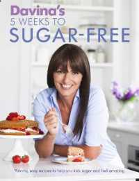 Davina's 5 Weeks to Sugar-free : Yummy, Easy Recipes to Help You Kick Sugar and Feel Amazing -- Paperback