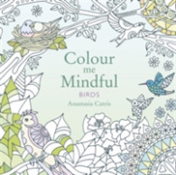 Colour Me Mindful : Birds -- Paperback
