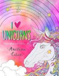 I Heart Unicorns : Keep Calm and Colour In! (CLR)