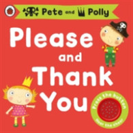Please and Thank You: a Pirate Pete and Princess Polly Book -- Board book