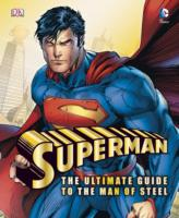 Superman the Ultimate Guide to the Man of Steel -- Hardback