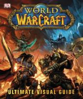 World of Warcraft the Ultimate Visual Guide -- Hardback