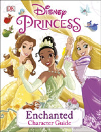 Disney Princess Enchanted Character Guide -- Hardback