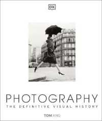 Photography : The Definitive Visual History -- Hardback