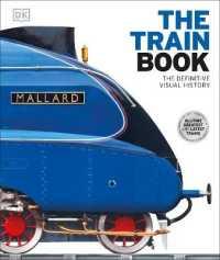 Train Book : The Definitive Visual History -- Hardback