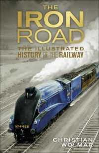 Iron Road : The Illustrated History of Railways -- Hardback