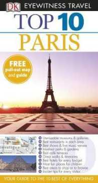 Dk Eyewitness Top 10 Travel Guide: Paris (Dk Eyewitness Top 10 Travel Guide) -- Paperback