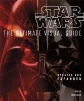 Star Wars the Ultimate Visual Guide -- Hardback