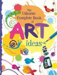 Complete Book of Art Ideas (Usborne Art Ideas) -- Spiral bound (New ed)