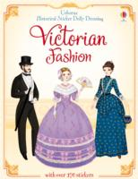 Historical Sticker Dolly Dressing Victorian Fashion (Usborne Historical Sticker Dolly Dressing) -- Paperback