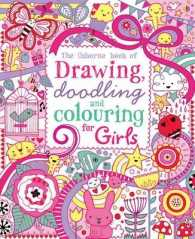 Drawing, Doodling and Colouring: Girls (Usborne Drawing, Doodling and Colouring) -- Paperback