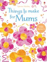 Things to Make for Mums -- Paperback
