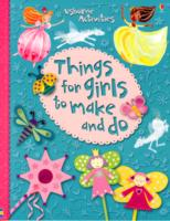 Things for Girls to Make and Do (Usborne Activities) -- Paperback