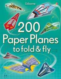 200 Paper Planes to Fold and Fly -- Paperback