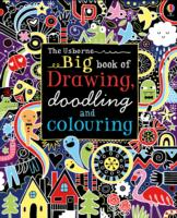 Big Book of Drawing, Doodling and Colouring (Usborne Drawing, Doodling and Colouring) -- Paperback