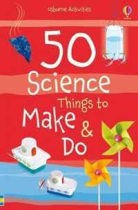 50 Science Things to Make and Do (Things to Make and Do) -- Paperback (New ed)