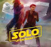 The Art of Solo : A Star Wars Story
