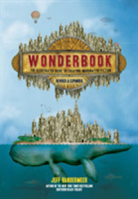 Wonderbook : The Illustrated Guide to Creating Imaginative Fiction (REV EXP IL)