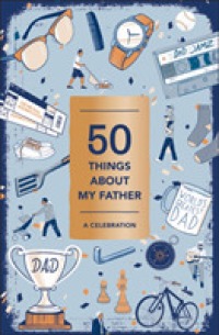 50 Things about My Father : A Celebration (GJR)