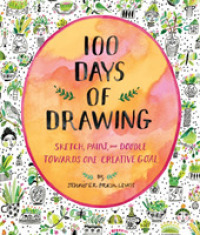 100 Days of Drawing Guided Sketchbook : Sketch, Paint, and Doodle Towards One Creative Goal (NTB)