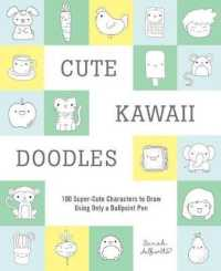 Cute Kawaii Doodles Guided Sketchbook : 100 Super-cute Characters to Draw Using Only a Ballpoint Pen (NTB)