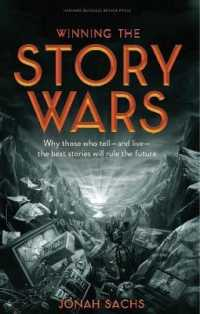 Winning the Story Wars : Why Those Who Tell-And Live-the Best Stories Will Rule the Future