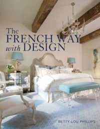The French Way with Design : Moving Forward While Looking Back