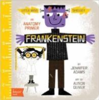 Frankenstein : An Anatomy Primer (Baby Lit) (BRDBK)