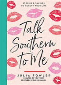 Talk Southern to Me : Stories & Sayings to Accent Your Life