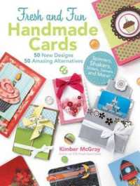 100 Fresh and Fun Handmade Cards : Step-by-Step Instructions for 50 New Designs and 50 Amazing Alternatives